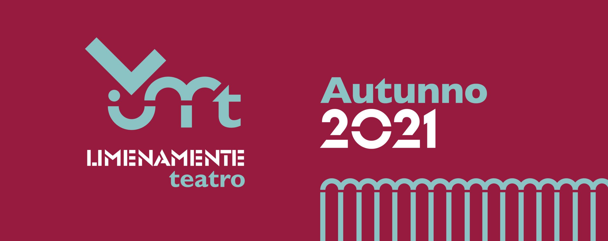 LIMENAMENTE TEATRO autunno 2021